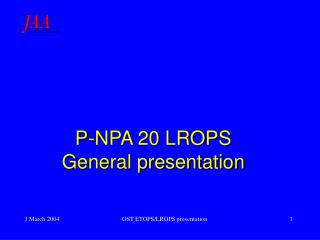 P-NPA 20 LROPS General presentation