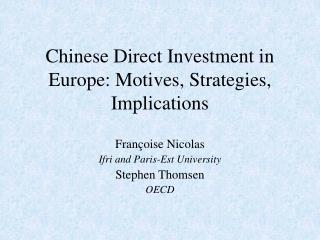 Chinese Direct Investment in Europe: Motives, Strategies, Implications