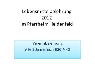 Lebensmittelbelehrung 2012 im Pfarrheim Heidenfeld