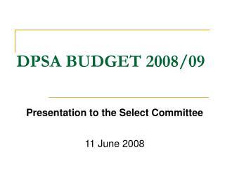 DPSA BUDGET 2008/09