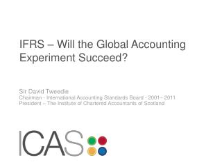 IFRS � Will the Global Accounting Experiment Succeed?