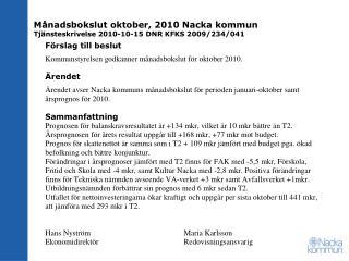 Månadsbokslut oktober, 2010 Nacka kommun Tjänsteskrivelse 2010-10-15 DNR KFKS 2009/234/041