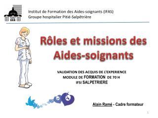 Institut de Formation des Aides-soignants (IFAS) Groupe hospitalier Pitié-Salpêtrière