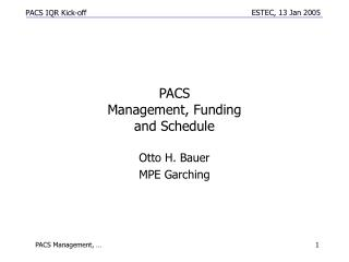 PACS   Management, Funding and Schedule