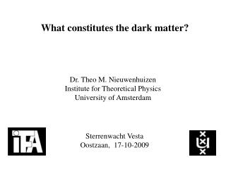 What constitutes the dark matter?