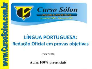 LÍNGUA PORTUGUESA: Redação Oficial em provas objetivas
