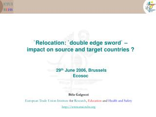 Béla Galgoczi European Trade Union Institute  for  Research ,  Education  and  Health and Safety