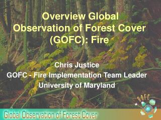 Overview Global Observation of Forest Cover (GOFC): Fire