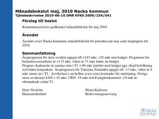 Månadsbokslut maj, 2010 Nacka kommun Tjänsteskrivelse 2010-06-10 DNR KFKS 2009/234/041