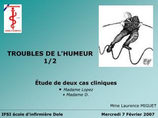 TROUBLES DE L'HUMEUR 1/2