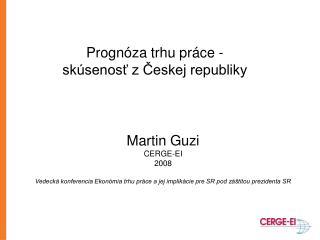 Progn óza trhu práce -  skúsenosť z Českej republiky