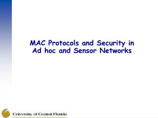 MAC Protocols and Security in  Ad hoc and Sensor Networks