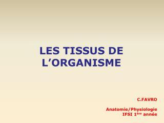 LES TISSUS DE L'ORGANISME