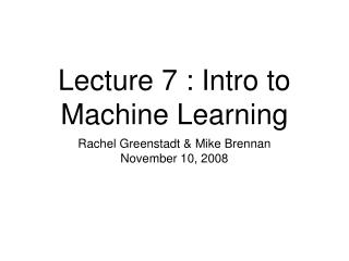 Lecture 7 : Intro to Machine Learning