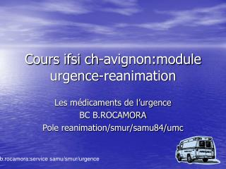 Cours ifsi ch-avignon:module urgence-reanimation