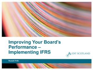 Improving Your Board's Performance – Implementing IFRS