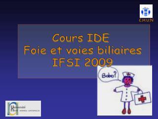 Cours IDE  Foie et voies biliaires IFSI 2009