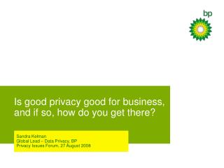 Is good privacy good for business, and if so, how do you get there?
