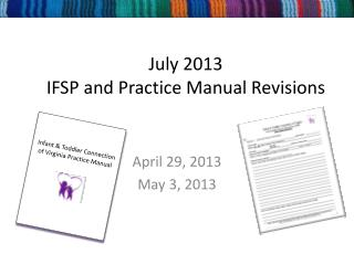 July 2013 IFSP and Practice Manual Revisions