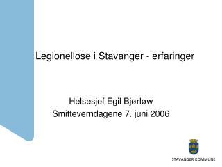 Legionellose i Stavanger - erfaringer