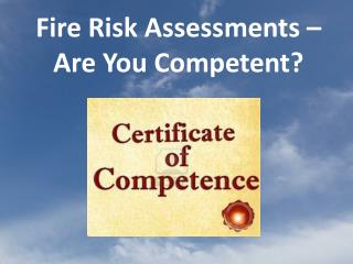 Fire Risk Assessments – Are You Competent?