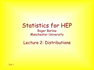 Statistics for HEP Roger Barlow Manchester University