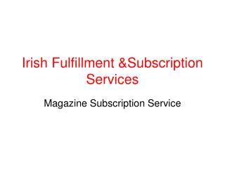 Irish Fulfillment &Subscription Services
