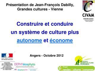 Présentation de Jean-François Dabilly, Grandes cultures - Vienne