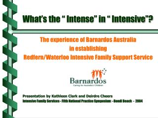 What�s the � Intense� in � Intensive�?