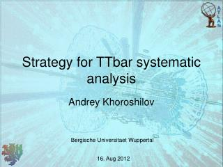 Strategy for TTbar systematic analysis