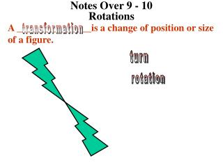 Notes Over 9 - 10                                 Rotations