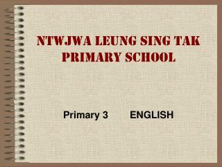 NTWJWA LEUNG SING TAK  PRIMARY SCHOOL