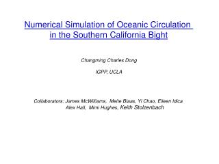 Numerical Simulation of Oceanic Circulation  in the Southern California Bight