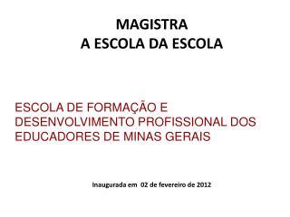 ESCOLA DE FORMAÇÃO E DESENVOLVIMENTO PROFISSIONAL DOS EDUCADORES DE MINAS GERAIS