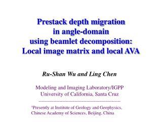 Ru-Shan Wu and Ling Chen Modeling and Imaging Laboratory/IGPP University of California, Santa Cruz