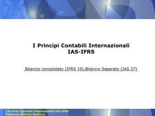 I Principi Contabili Internazionali     IAS-IFRS