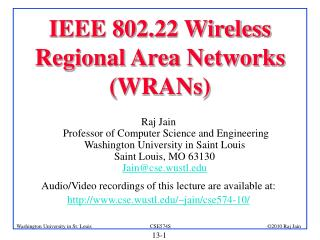 IEEE 802.22 Wireless Regional Area Networks (WRANs)