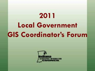2011 Local Government GIS Coordinator's Forum