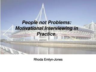 People not Problems: Motivational Interviewing in Practice.