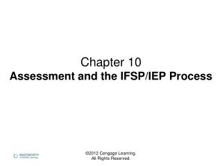 Chapter 10 Assessment and the IFSP/IEP Process