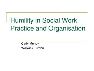 Humility in Social Work Practice and Organisation