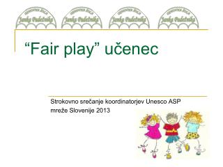 """Fair play"" učenec"