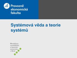 Syst émová věda a teorie systémů