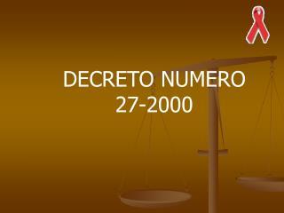 DECRETO NUMERO 27-2000