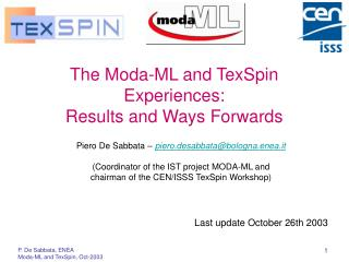 The  Moda-ML and  TexSpin Experience s :  Results and Ways Forwards
