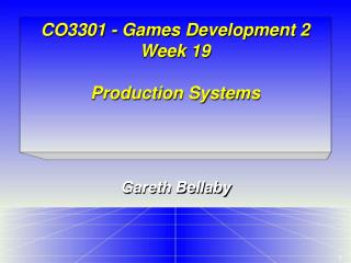 CO3301 - Games Development 2 Week 19 Production Systems