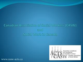 Canadian Association of Social Workers (CASW) and  Social Work in Canada