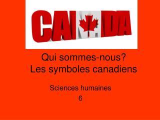 Qui sommes-nous? Les symboles canadiens