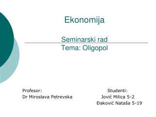 Ekonomija Seminarski rad Tema: Oligopol