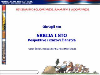Okrugli sto  SRBIJA I STO Pespektive i izazovi članstva
